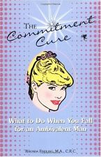 The Commitment Cure: What to Do When You Fall for