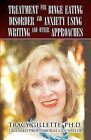 Treatment for Binge Eating Disorder and Anxiety Using Writing and Other Approaches by Tracy Gillette Ph D (Paperback / softback, 2012)