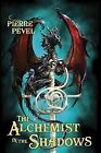 The Alchemist in the Shadows by Pierre Pevel (Paperback / softback, 2011)