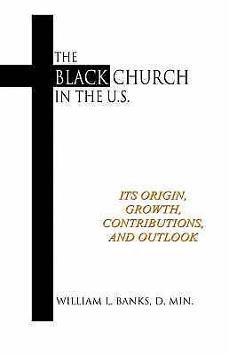 Black Church in the Us, Paperback by Banks, William L., Brand New, Free P&P i...