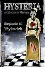 Hysteria: A Collection of Madness by Stephanie M. Wytovich (Paperback, 2013)