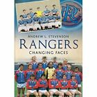 Rangers: Changing Faces by Andrew Stevenson (Paperback, 2010)