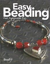 Easy Beading Vol. 4 : Fast, Fashionable, Fun by BeadStyle Magazine Editors...