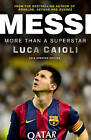 Messi: More Than a Superstar: 2016 by Luca Caioli (Paperback, 2015)