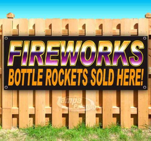 FIREWORKS BOTTLE ROCKETS SOLD HERE Advertising Vinyl Banner Flag Sign Many Sizes