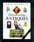 Discovering Antiques: A Guide to the World of Antiques and Collectables by Eric Knowles (Hardback, 1996)
