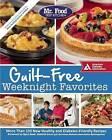 Mr. Food Test Kitchen Guilt-Free Weeknight Favorites by Mr. Food Test Kitchen (Paperback, 2015)
