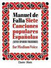 De Falla: 7 Canciones Populares Espanolas: For Medium Voice by Chester Music (Paperback, 2000)