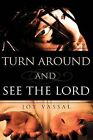Turn Around and See the Lord by Joy Vassal (Paperback / softback, 2009)