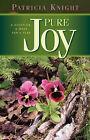 Pure Joy by Patricia Knight (Paperback / softback, 2003)