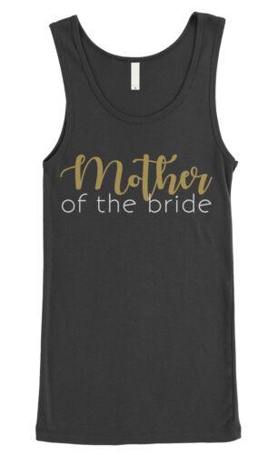 Mother of the Bride Women/'s Junior Fit Tank Top Wedding Bachelorette