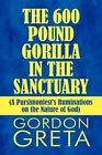 600 Pound Gorilla in The Sanctuary 9781448958009 by Gordon Greta Paperback