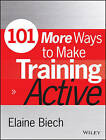 101 More Ways to Make Training Active by Carol Auerbach, Mel Silberman, Elaine Biech (Paperback, 2015)