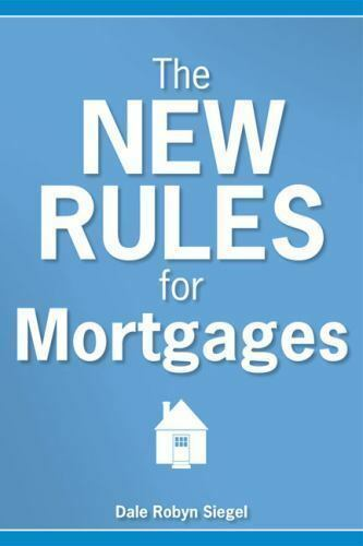 The New Rules for Mortgages by Siegel, Dale Robyn