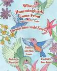 Where Hummingbirds Come from Bilingual Luganda English by Adele Marie Crouch (Paperback / softback, 2012)