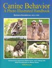 Canine Behavior a Photo Illustrated Handbook by Barbara Handelman 9780976511823