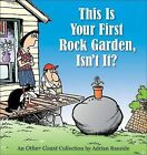 This Is Your First Rock Garden, Isn't It? by Adrian Raeside (Paperback / softback, 2005)