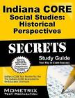 Indiana Core Social Studies - Historical Perspectives Secrets Study Guide: Indiana Core Test Review for the Indiana Core Assessments for Educator Licensure by Mometrix Media LLC (Paperback / softback, 2016)