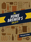The Home Brewer's Lab Book: My Life in Beer by Chronicle Books (Book, 2014)