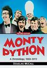 Monty Python: A Chronology, 1969-2012 by Douglas L. McCall (Paperback, 2013)
