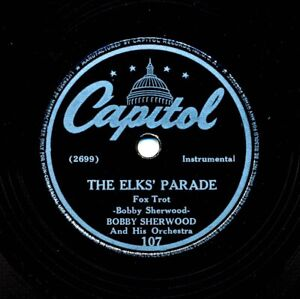 BOBBY SHERWOOD and his Orchestra on 1942 Capitol 107 - The Elks Parade