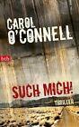 Such mich! von Carol O'Connell (2011, Klappenbroschur)