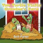 Tom Turtle Visits Grandma's Farm 9781456010003 by Beth Parker Book
