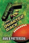 The Quarterback by Ann B Patterson (Hardback, 2014)