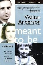 Meant to Be: The True Story of a Son Who Discovers He Is His Mother's Deepest Se