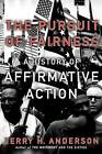 The Pursuit of Fairness: A History of Affirmative Action by Terry H. Anderson (Paperback, 2005)