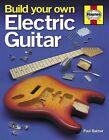 Build Your Own Electric Guitar von Paul Balmer (2012, Gebundene Ausgabe)