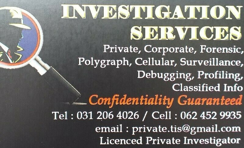 LICENCED AND REGISTERED PRIVATE INVESTIGATOR all matters low rates 0624529935 landline 031-2064026