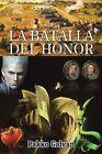 La Batalla del Honor by Pakko Galvan (Paperback / softback, 2013)