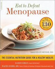 Eat to Defeat Menopause: The Essential Nutrition Guide for a Healthy Midlife--wi