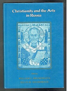 Brumfield; Christianity and the Arts in Russia. Cambridge University 1991 VG