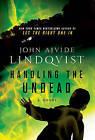 Handling the Undead by John Ajvide Lindqvist (Paperback / softback, 2011)