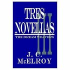 TRES Novellas The Dream Weavers 9781410719683 by J. C. McElroy Book