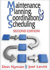 Maintenance Planning, Coordination and Scheduling by Joel Levitt, Don Nyman (Paperback, 2010)