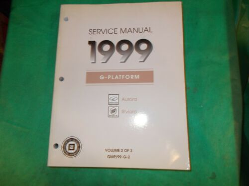 1999 OLDS AURORA & BUICK RIVERIA ORIGINAL VOL #2 out 3 SERVICE MANUAL!