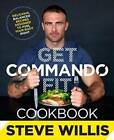 Get Commando Fit Cookbook by Steve Willis (Paperback, 2015)