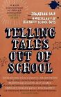 Telling Tales Out of School: A Miscellany of Celebrity School Days by Jonathan Sale (Hardback, 2014)