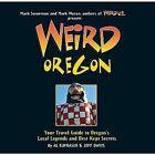 Weird Oregon: Your Travel Guide to Oregon's Local Legends and Best Kept Secrets by Al Eufrasio, Jefferson Davis (Hardback, 2010)