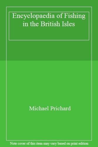 Encyclopaedia of Fishing in the British Isles,Michael Prichard