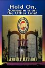 Hold On, Someone Is on the Other Line! by Darmonica Alexander (Paperback / softback, 2011)