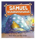 Samuel Scaredosaurus by Brian Moses (Paperback, 2015)