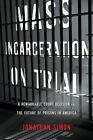 Mass Incarceration on Trial: Prisons Before the Constitution by Professor Jonathan Simon (Hardback, 2014)