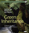 Green Inheritance: Saving the Plants of the World by Anthony Huxley (Hardback, 2005)