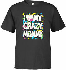 I Love My Crazy Mommy Family Photo Mother/'s Day Cool Mom and Kid  Youth T-Shirt