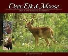 Deer, Elk & Moose: Grand and Majestic Creatures by Stan Tekiela (Paperback, 2015)