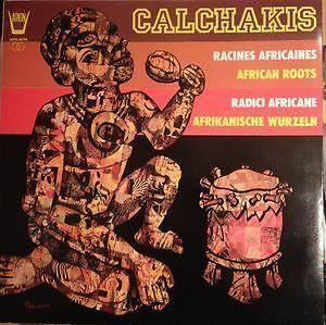 Radici africane/Racines FRE/radici africane: LOS CALCHAKIS